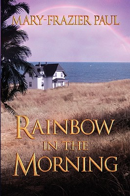Rainbow in the Morning - Paul, Mary-Frazier