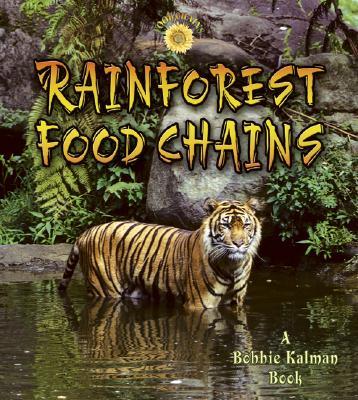 Rainforest Food Chains - Aloian, Molly, and Kalman, Bobbie