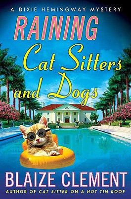 Raining Cat Sitters and Dogs - Clement, Blaize