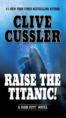 Raise the Titanic! - Cussler, Clive
