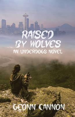 Raised by Wolves: Underdogs 8 - Cannon, Geonn