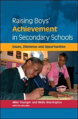 Raising Boys' Achievement in Secondary Schools - Younger, Mike, and Warrington, Molly, and McLellan, Ros
