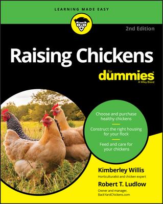 Raising Chickens For Dummies - Willis, Kimberley, and Ludlow, Robert T.