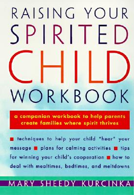 Raising Your Spirited Child Workbook - Kurcinka, Mary Sheedy, M.A.