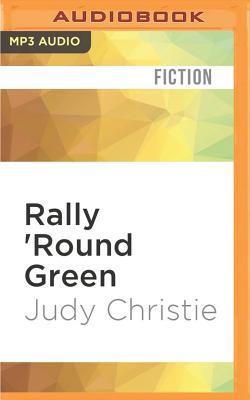 Rally 'Round Green - Christie, Judy, and Ochs, Tara (Read by)