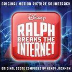 Ralph Breaks the Internet [Original Motion Picture Soundtrack]