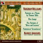 """Ralph Vaughan Williams: Fantasie on a Theme by Thomas Tallis; Flos Campi; Five Variants of """"Dives and Lazarus"""""""