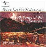 Ralph Vaughan Williams: Folk Songs of the Four Seasons