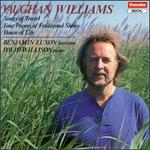 Ralph Vaughan Williams: Songs of Travel; Four Poems of Fredegond Shove; House of Life