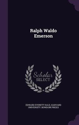 Ralph Waldo Emerson - Hale, Edward Everett, and Harvard University Bowdoin Prizes (Creator)