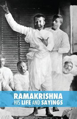 Ramakrishna, His Life and Sayings - Muller, Max