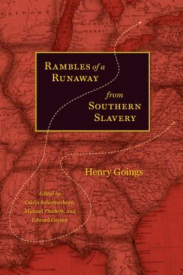 Rambles of a Runaway from Southern Slavery - Goings, Henry