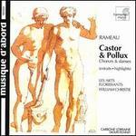 Rameau: Castor & Pollux - Ch?urs et danses