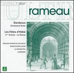 Rameau: Dardanus; Les Fêtes d'Hébé (3rd Act)