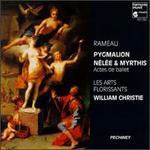 Rameau: Pygmalion; Nélée & Myrthis
