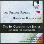 Rameau: The Six Concerts for Sextet; Bodin de Boismortier: First Suite for Harpsichord