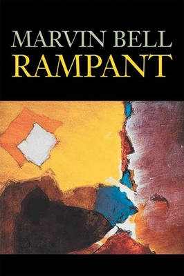 Rampant: Poems - Bell, Marvin