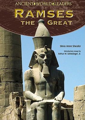 Ramses the Great - Sheafer, Silvia Anne, and Schlesinger, Arthur Meier, Jr. (Introduction by)