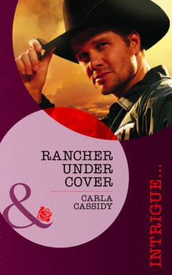 Rancher Under Cover - Cassidy, Carla