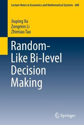 Random-Like Bi-Level Decision Making - Xu, Jiuping