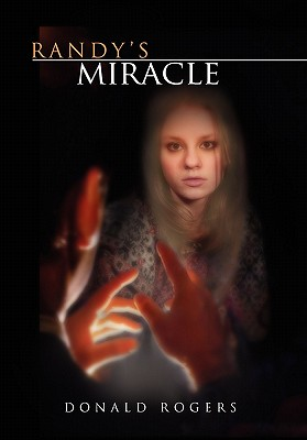 Randy's Miracle - Rogers, Donald
