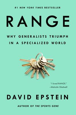 Range: Why Generalists Triumph in a Specialized World - Epstein, David