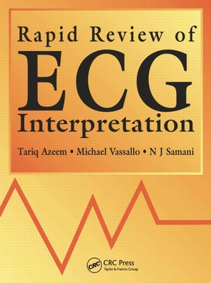 Rapid Review of ECG Interpretation - Azeem, Tariq, and Vassallo, Michael, and Samani, Nilesh J