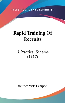 Rapid Training of Recruits: A Practical Scheme (1917) - Campbell, Maurice Viele