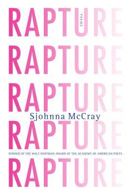 Rapture: Poems - McCray, Sjohnna