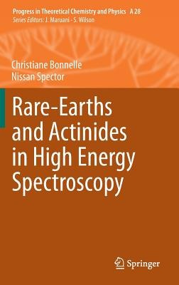Rare-Earths and Actinides in High Energy Spectroscopy 2015 - Bonnelle, Christiane, and Spector, Nissan