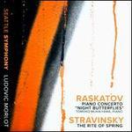 "Raskatov: Piano Concerto ""Night Butterflies""; Stravinsky: The Rite of Spring"