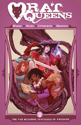 Rat Queens Volume 2: The Far Reaching Tentacles of N'Rygoth - Wiebe, Kurtis J., and Sejic, Stjepan (Artist)