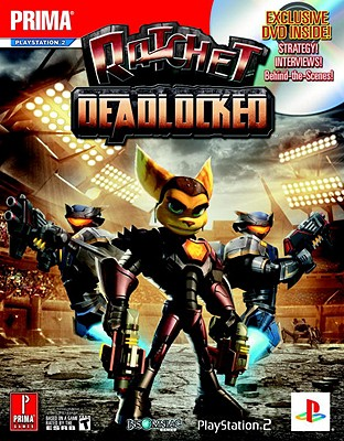 Ratchet: Deadlocked: Prima Official Game Guide - Prima Temp Authors, and Off Base Productions, and Stratton, Bryan