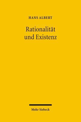 Rationalitat Und Existenz: Politische Arithmetik Und Politische Anthropologie - Albert, Hans