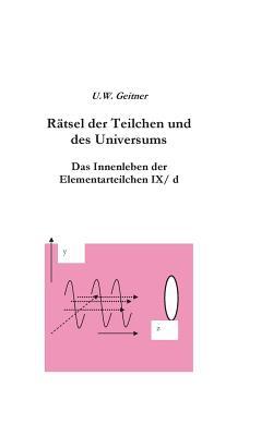 Ratsel Der Teilchen Und Des Universums - Geitner, Uwe