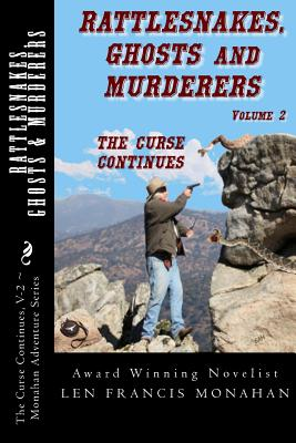 Rattlesnakes, Ghosts and Murderers: Volume 2: The Curse Continues - Monahan, Len Francis