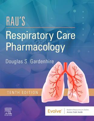 Rau's Respiratory Care Pharmacology - Gardenhire, Douglas S
