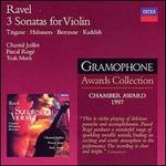 Ravel: 3 Sonates pour Violon; Tzigane; Habanera; Berceuse