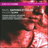 Ravel: Daphnis et Chlo�; Poulenc: Gloria - Jessica Rivera (soprano); Chicago Symphony Chorus (choir, chorus); Chicago Symphony Orchestra; Bernard Haitink (conductor)