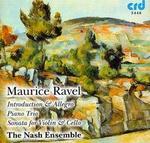 Ravel: Introduction & Allegro; Piano Trio; Sonata for Violin & Cello