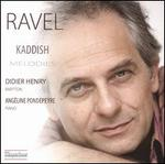 Ravel: Kaddish; Mélodies