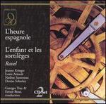Ravel: L'heure espagnole; L'enfant et les sortil?ges