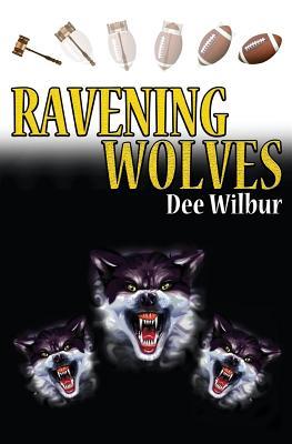 Ravening Wolves - Wilbur, Dee