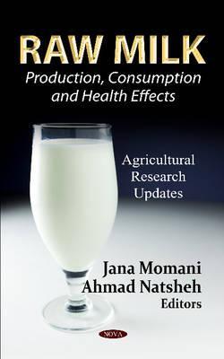 Raw Milk: Production, Consumption & Health Effects - Momani, Jana (Editor), and Natsheh, Ahmad (Editor)