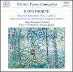 Rawsthorne: Piano Concertos Nos. 1 & 2