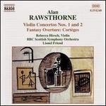 Rawsthorne: Violin Concertos Nos. 1 and 2; Fantasy Overture Cort?ges