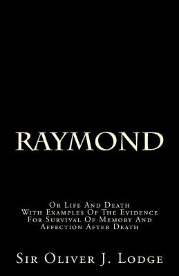 Raymond: Or Life and Death - Lodge, Sir Oliver J