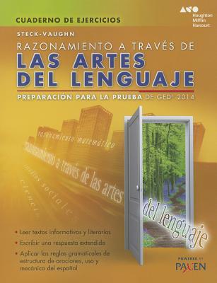 Razonamiento a Traves de Las Artes del Lenguaje(cuaderno de Ejercicios): Test Prep 2014 GED - Steck-Vaughn Company (Prepared for publication by)
