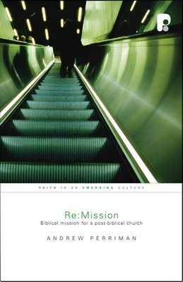 RE: Mission: Biblical Mission for a Post-Biblical Church - Perriman, Andrew