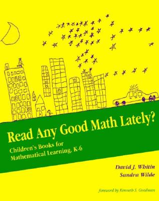 Read Any Good Math Lately?: Children's Books for Mathematical Learning, K-6 - Whitin, David, and Wilde, Sandra